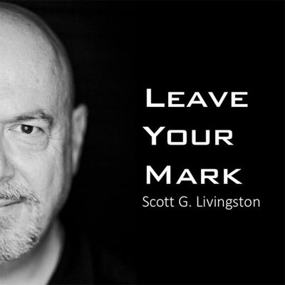Leave Your Mark Quote By Scott
